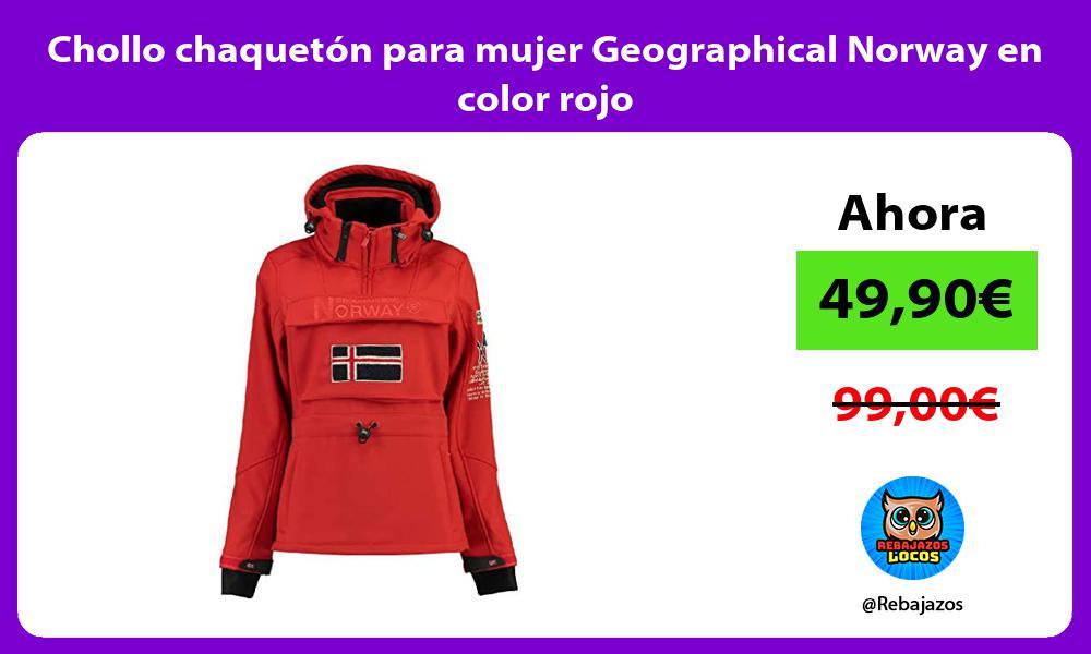 Chollo chaqueton para mujer Geographical Norway en color rojo