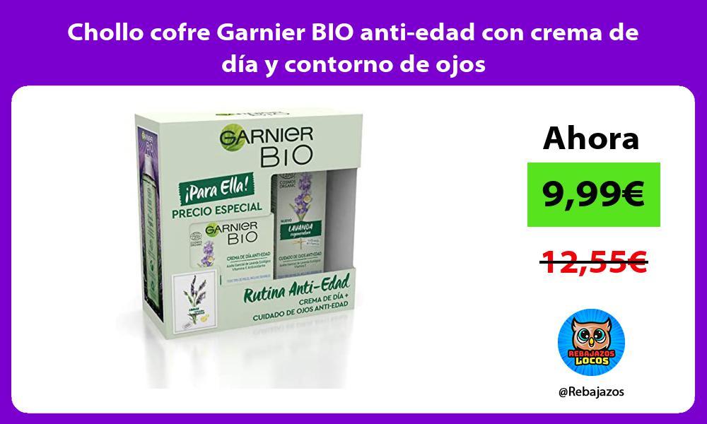 Chollo cofre Garnier BIO anti edad con crema de dia y contorno de ojos