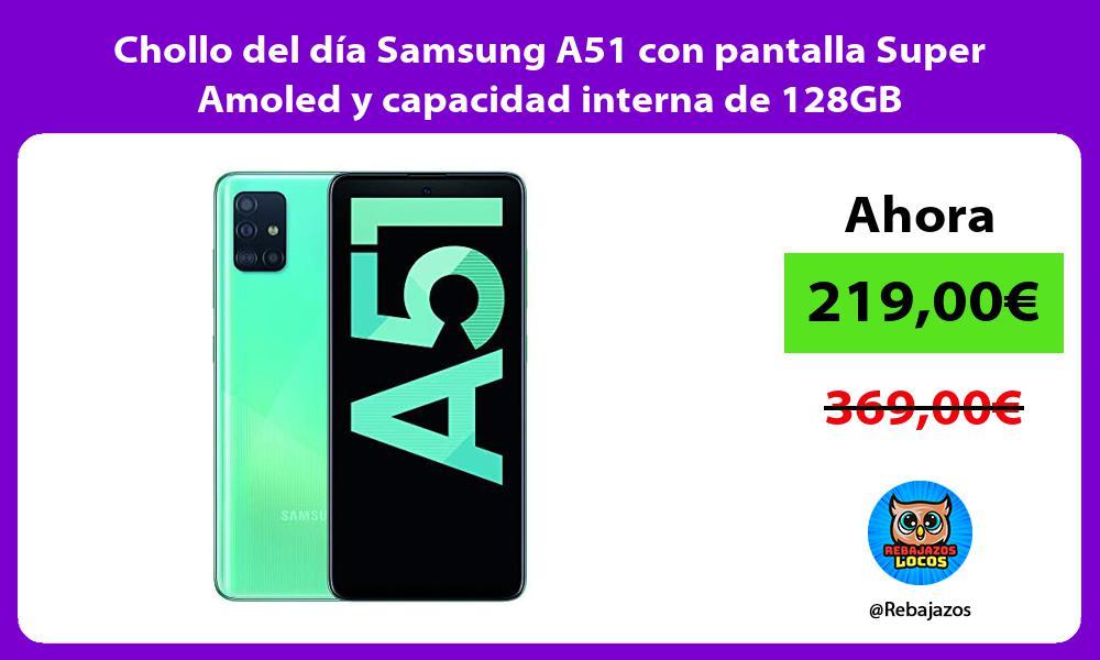 Chollo del dia Samsung A51 con pantalla Super Amoled y capacidad interna de 128GB