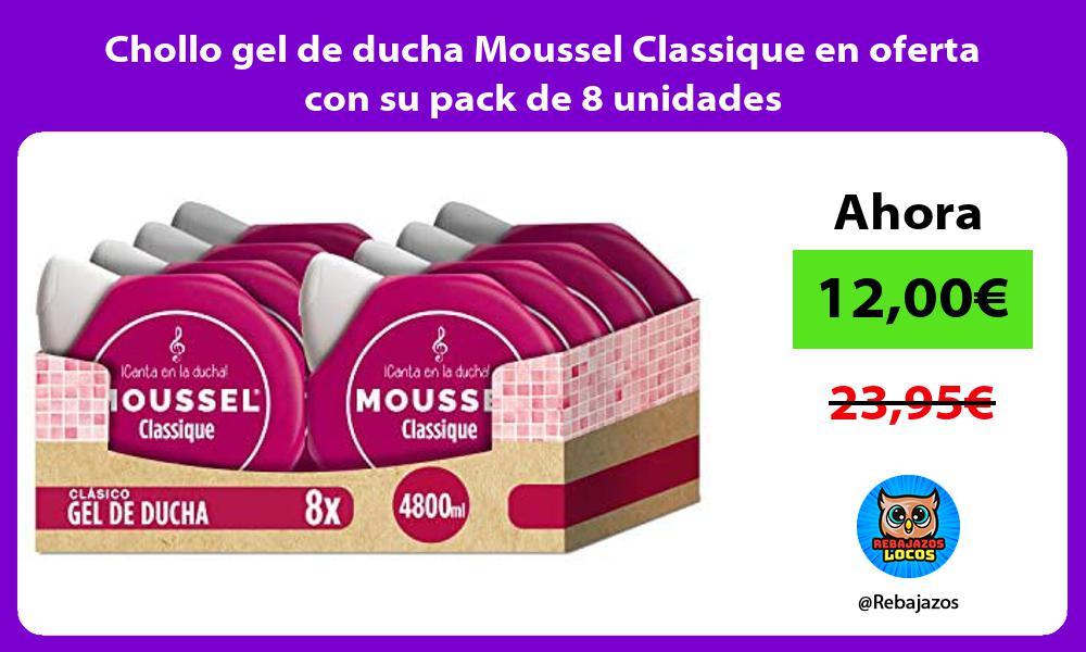 Chollo gel de ducha Moussel Classique en oferta con su pack de 8 unidades