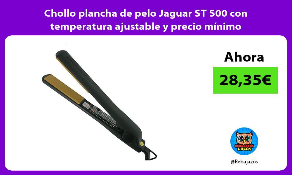 Chollo plancha de pelo Jaguar ST 500 con temperatura ajustable y precio minimo