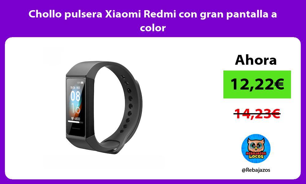 Chollo pulsera Xiaomi Redmi con gran pantalla a color