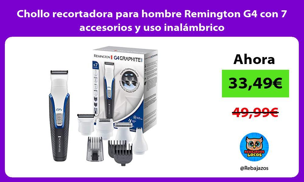 Chollo recortadora para hombre Remington G4 con 7 accesorios y uso inalambrico
