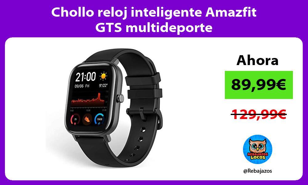 Chollo reloj inteligente Amazfit GTS multideporte