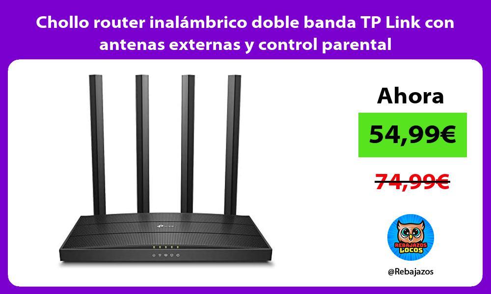 Chollo router inalambrico doble banda TP Link con antenas externas y control parental
