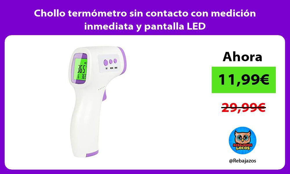 Chollo termometro sin contacto con medicion inmediata y pantalla LED