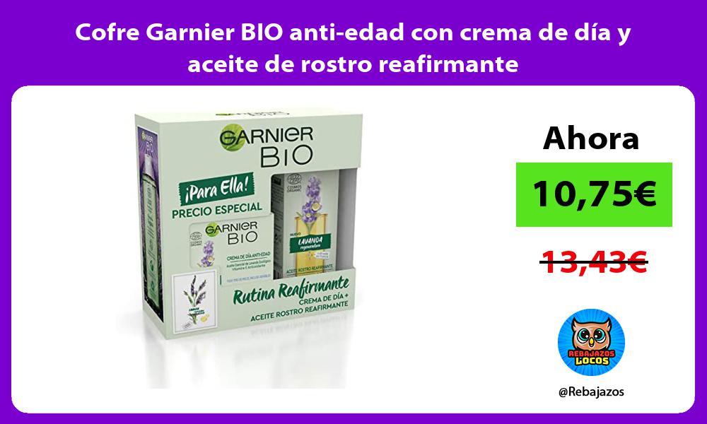 Cofre Garnier BIO anti edad con crema de dia y aceite de rostro reafirmante