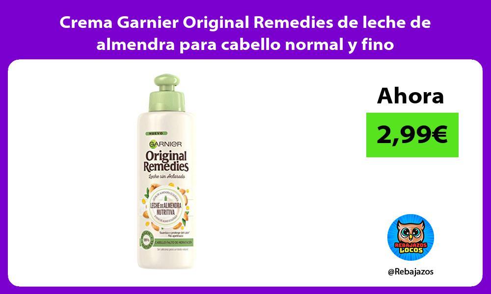 Crema Garnier Original Remedies de leche de almendra para cabello normal y fino