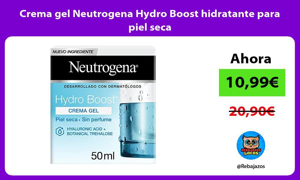 Crema gel Neutrogena Hydro Boost hidratante para piel seca
