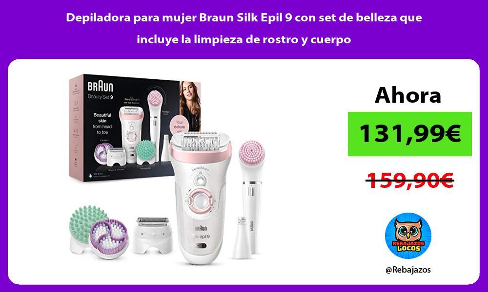 Depiladora para mujer Braun Silk Epil 9 con set de belleza que incluye la limpieza de rostro y cuerpo