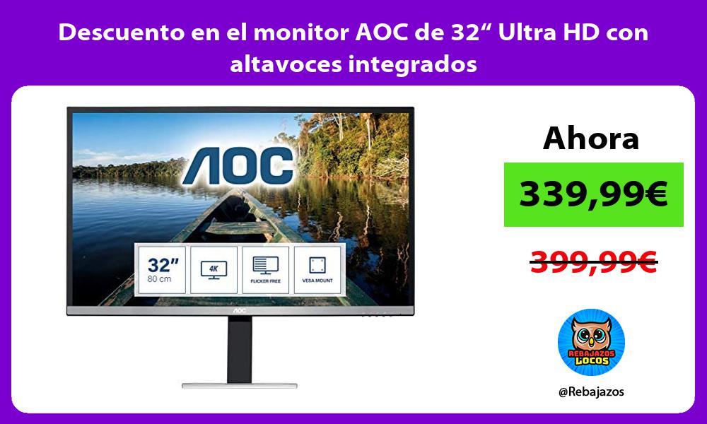 Descuento en el monitor AOC de 32 Ultra HD con altavoces integrados