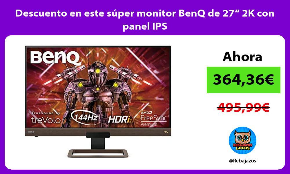 Descuento en este super monitor BenQ de 27 2K con panel IPS