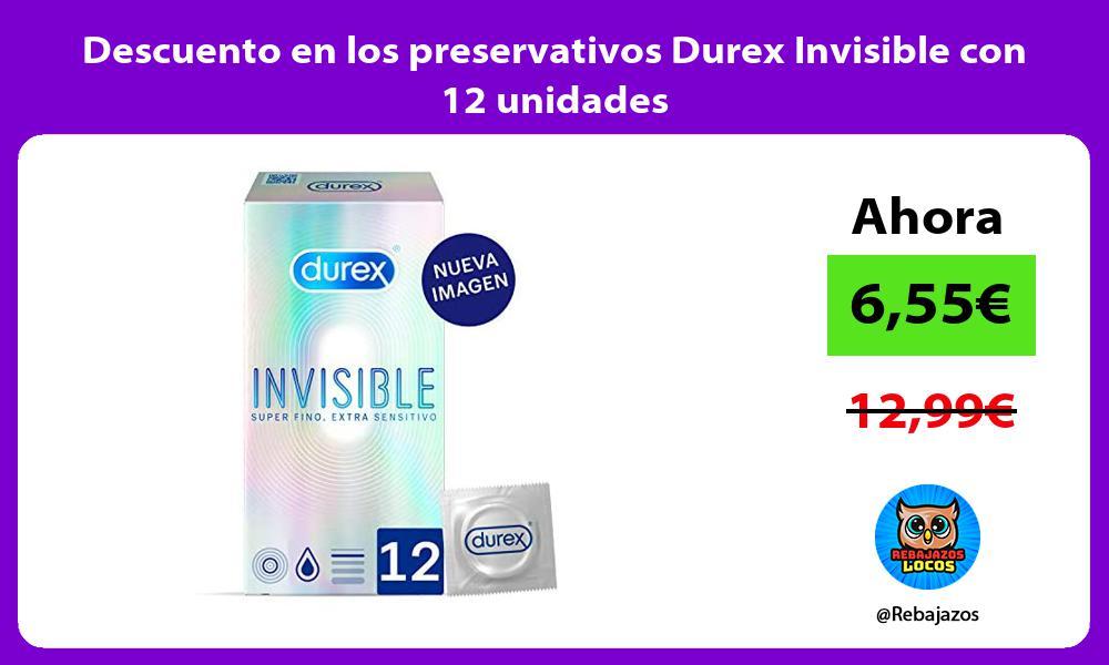 Descuento en los preservativos Durex Invisible con 12 unidades