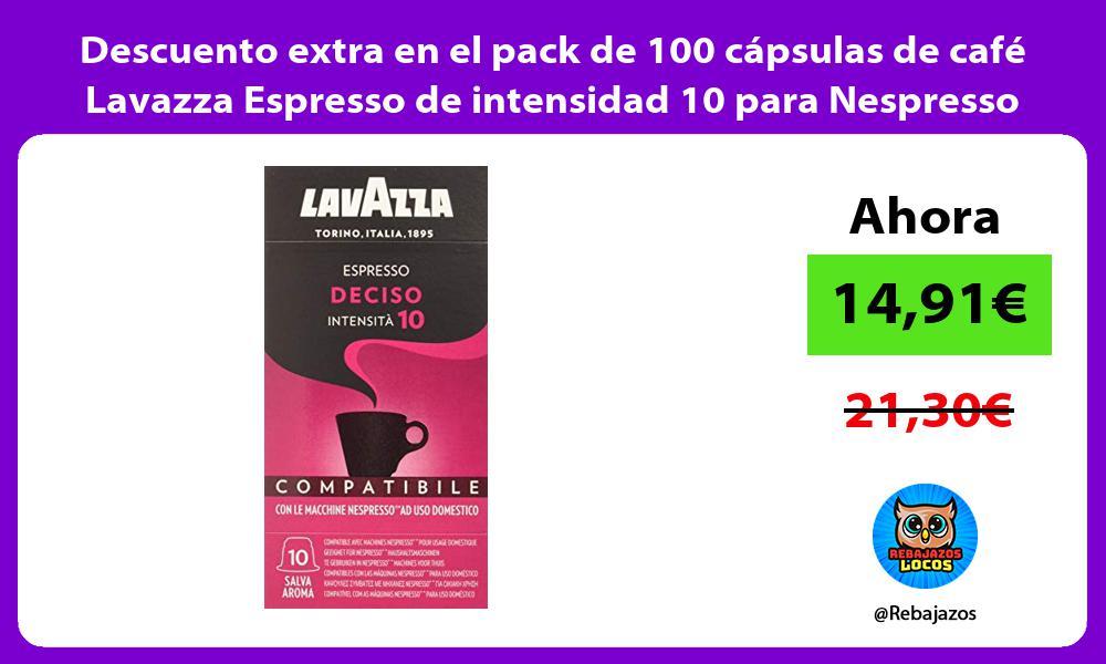 Descuento extra en el pack de 100 capsulas de cafe Lavazza Espresso de intensidad 10 para Nespresso