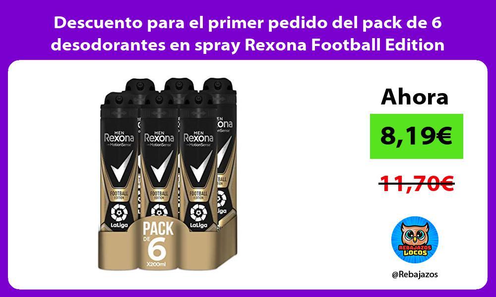 Descuento para el primer pedido del pack de 6 desodorantes en spray Rexona Football Edition
