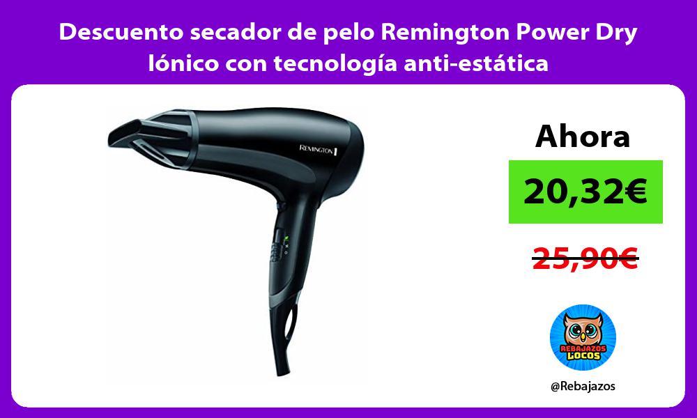 Descuento secador de pelo Remington Power Dry Ionico con tecnologia anti estatica