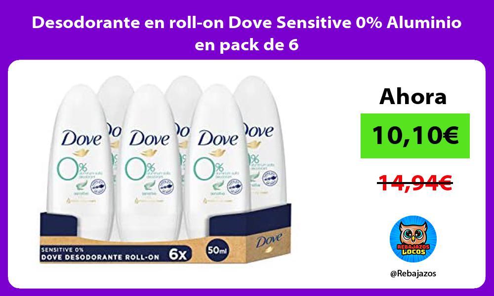 Desodorante en roll on Dove Sensitive 0 Aluminio en pack de 6