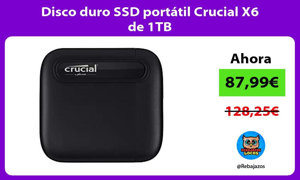 Disco duro SSD portatil Crucial X6 de 1TB