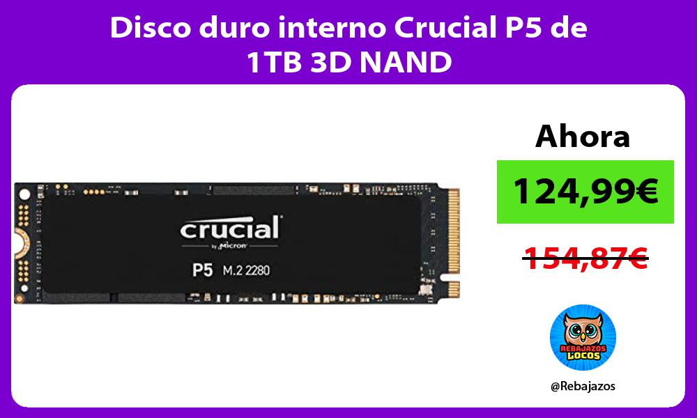 Disco duro interno Crucial P5 de 1TB 3D NAND