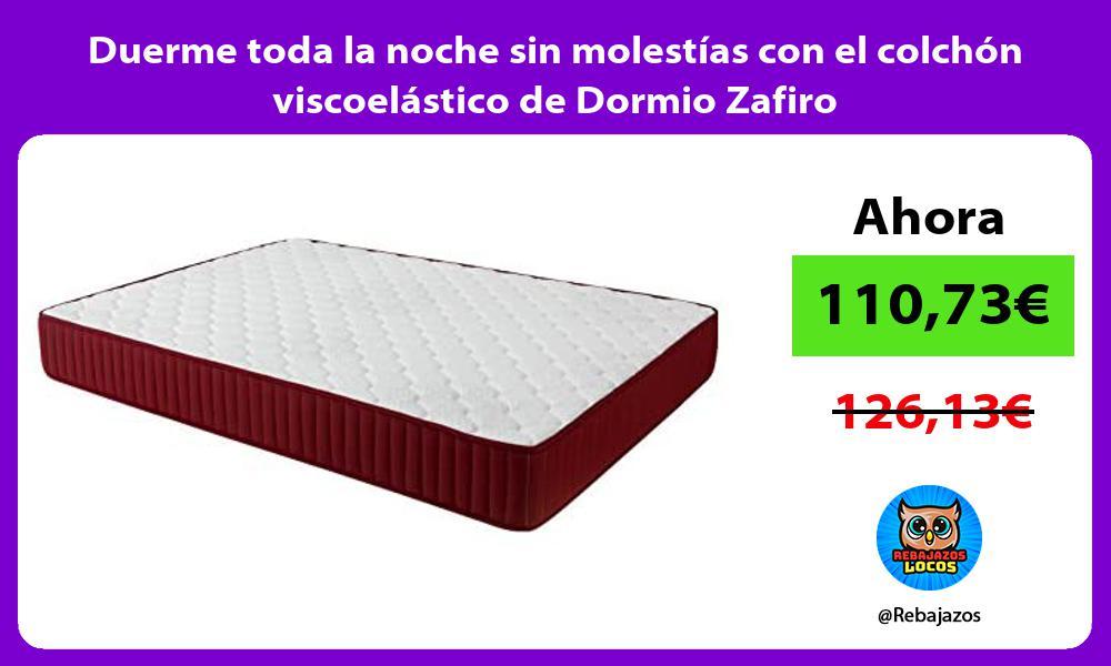 Duerme toda la noche sin molestias con el colchon viscoelastico de Dormio Zafiro