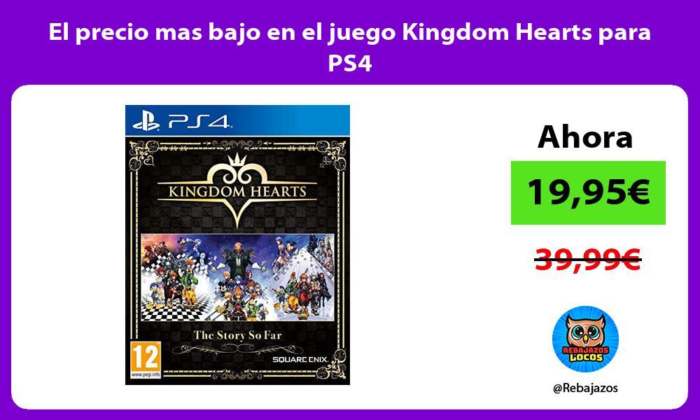 El precio mas bajo en el juego Kingdom Hearts para PS4