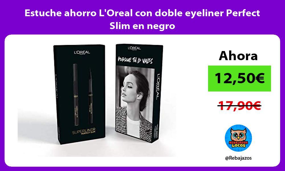 Estuche ahorro LOreal con doble eyeliner Perfect Slim en negro
