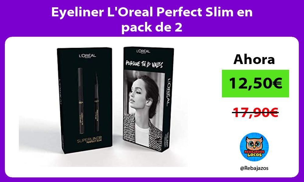 Eyeliner LOreal Perfect Slim en pack de 2