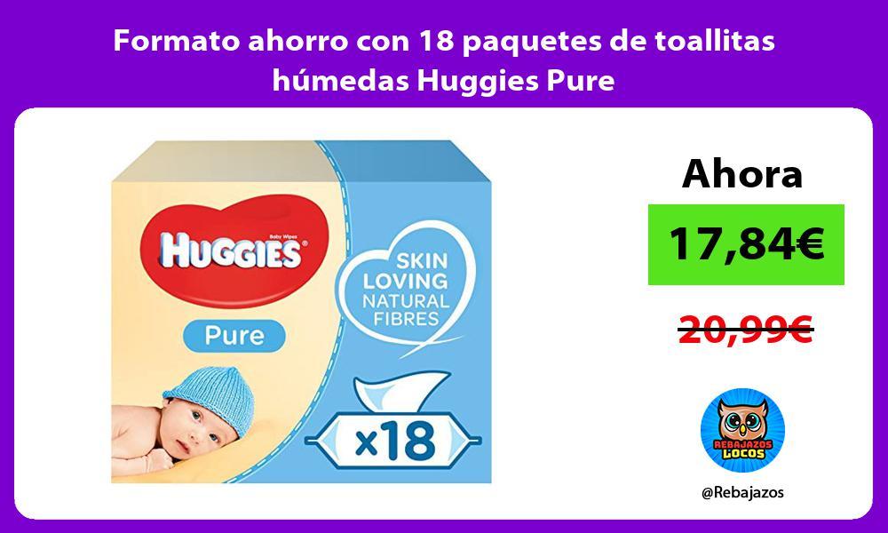 Formato ahorro con 18 paquetes de toallitas humedas Huggies Pure