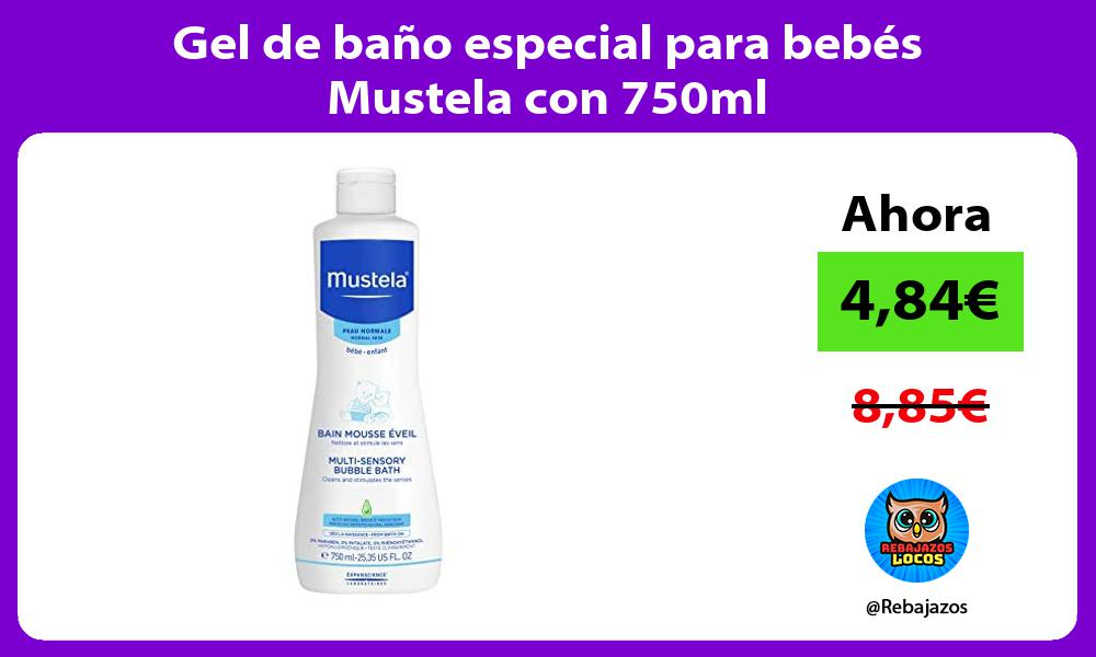 Gel de bano especial para bebes Mustela con 750ml