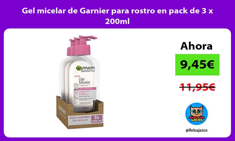 Gel micelar de Garnier para rostro en pack de 3 x 200ml