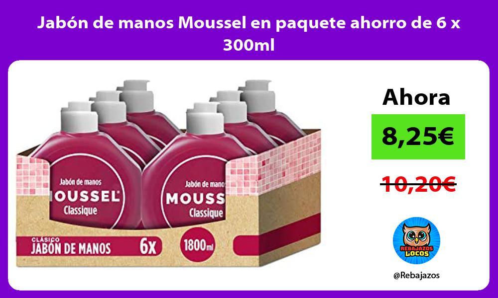 Jabon de manos Moussel en paquete ahorro de 6 x 300ml