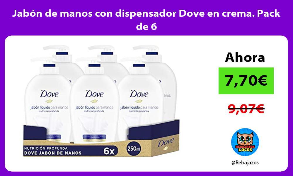 Jabon de manos con dispensador Dove en crema Pack de 6