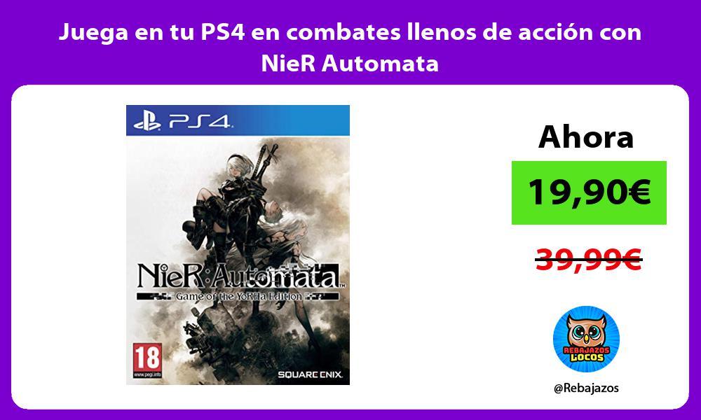 Juega en tu PS4 en combates llenos de accion con NieR Automata
