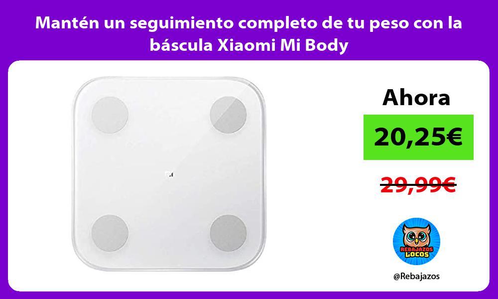 Manten un seguimiento completo de tu peso con la bascula Xiaomi Mi Body