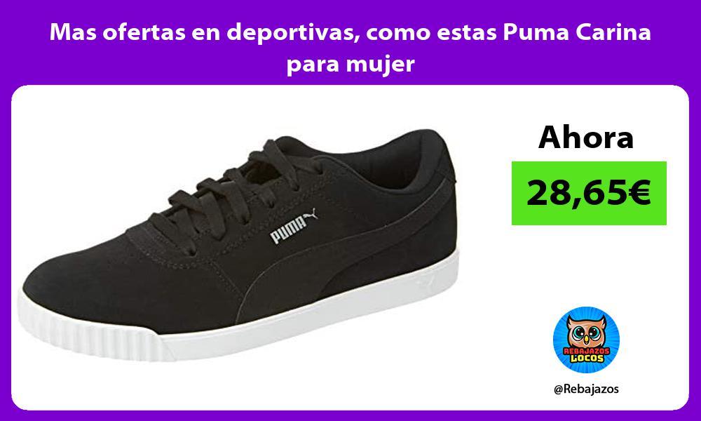 Mas ofertas en deportivas como estas Puma Carina para mujer