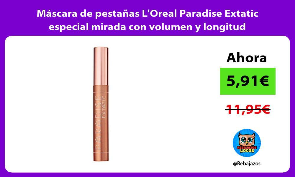Mascara de pestanas LOreal Paradise Extatic especial mirada con volumen y longitud