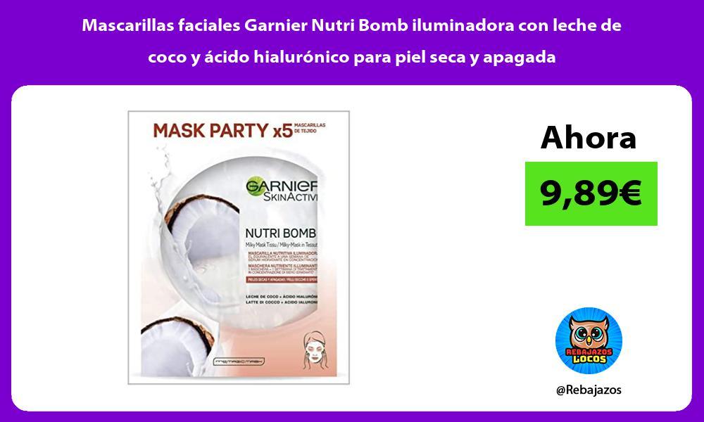 Mascarillas faciales Garnier Nutri Bomb iluminadora con leche de coco y acido hialuronico para piel seca y apagada