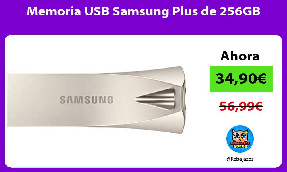 Memoria USB Samsung Plus de 256GB