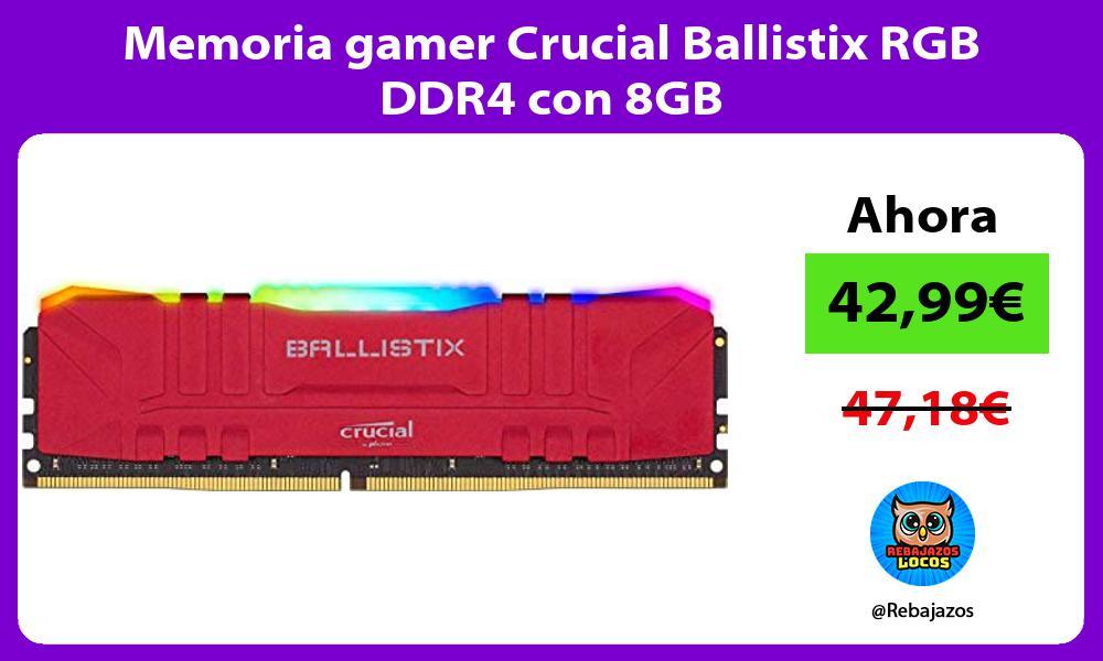 Memoria gamer Crucial Ballistix RGB DDR4 con 8GB