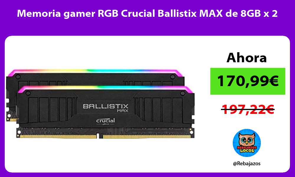 Memoria gamer RGB Crucial Ballistix MAX de 8GB x 2