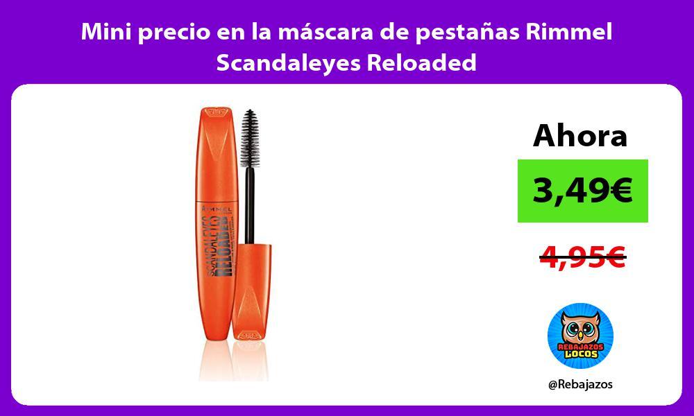 Mini precio en la mascara de pestanas Rimmel Scandaleyes Reloaded