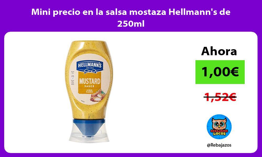 Mini precio en la salsa mostaza Hellmanns de 250ml