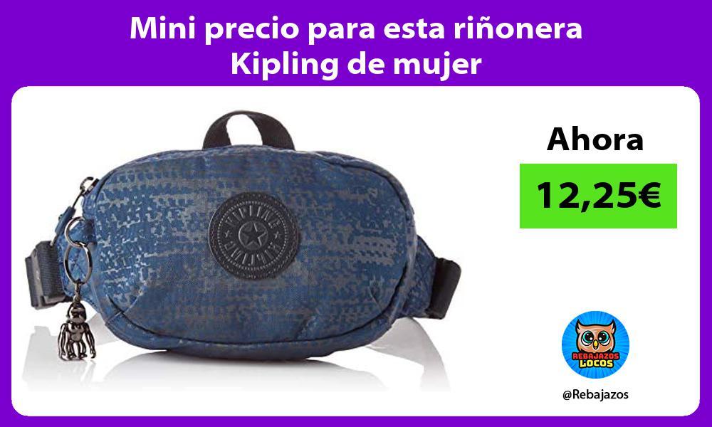 Mini precio para esta rinonera Kipling de mujer