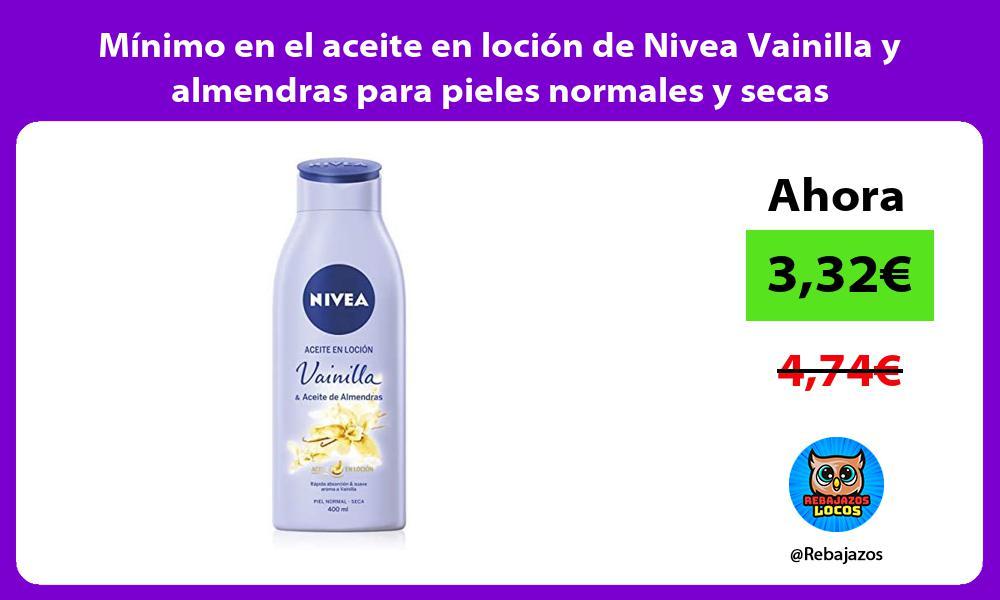 Minimo en el aceite en locion de Nivea Vainilla y almendras para pieles normales y secas