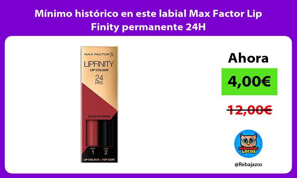 Minimo historico en este labial Max Factor Lip Finity permanente 24H