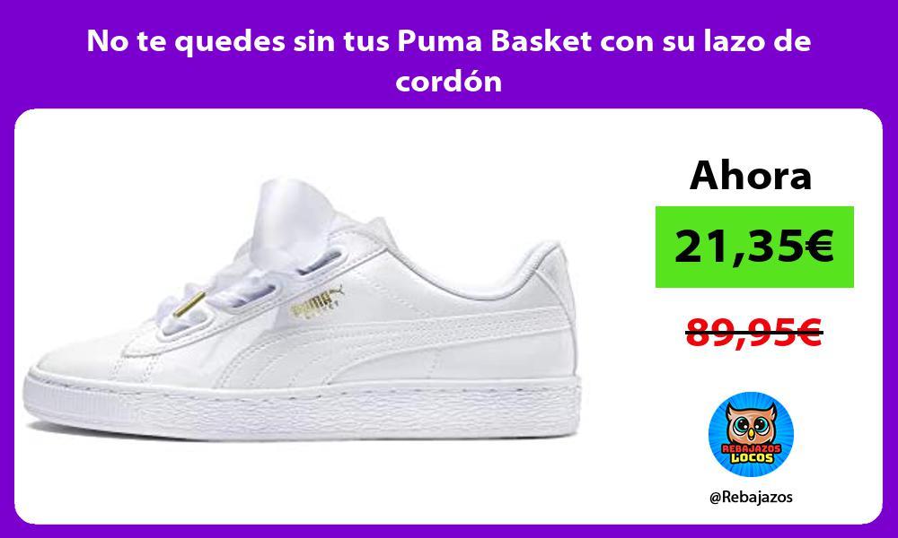 No te quedes sin tus Puma Basket con su lazo de cordon