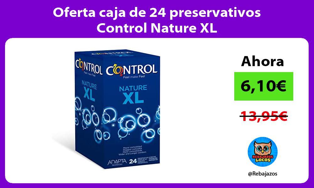 Oferta caja de 24 preservativos Control Nature XL