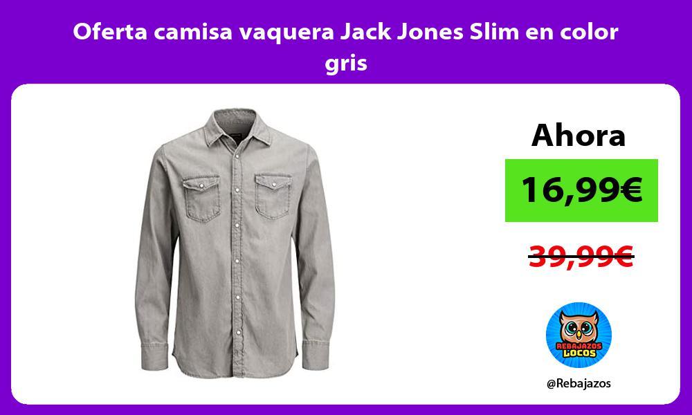 Oferta camisa vaquera Jack Jones Slim en color gris