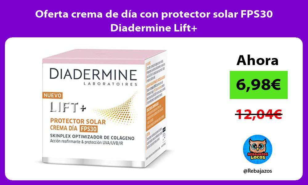 Oferta crema de dia con protector solar FPS30 Diadermine Lift