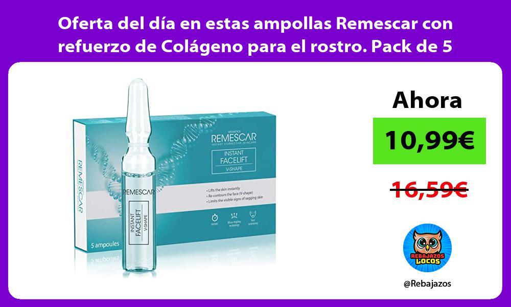 Oferta del dia en estas ampollas Remescar con refuerzo de Colageno para el rostro Pack de 5